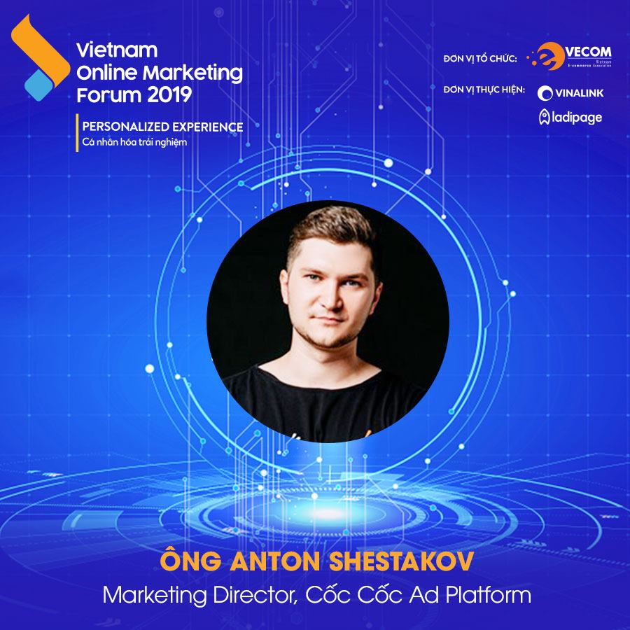 Mr Anton Shestakov - Marketing Director, Cốc Cốc Ad Platform
